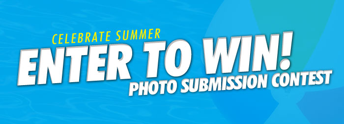 Celebrate Summer - Photo Submission Contest